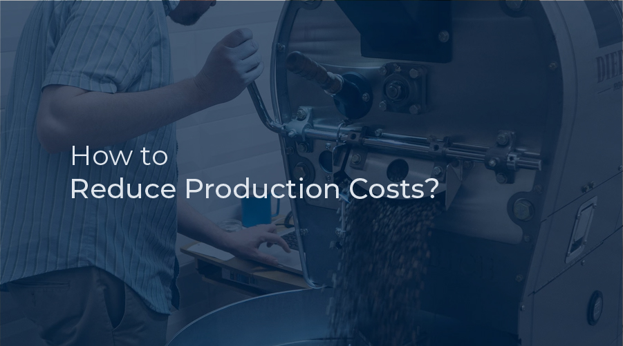 How to Reduce Production Costs?