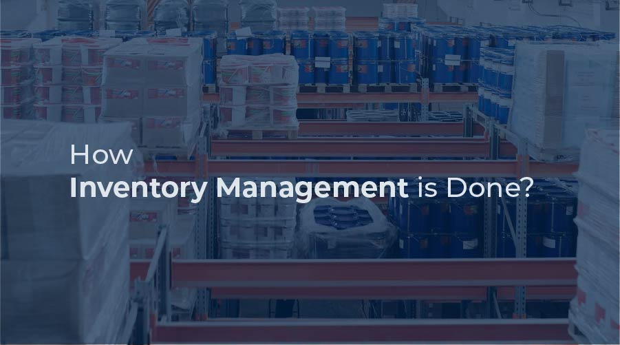 How Inventory Management is Done?