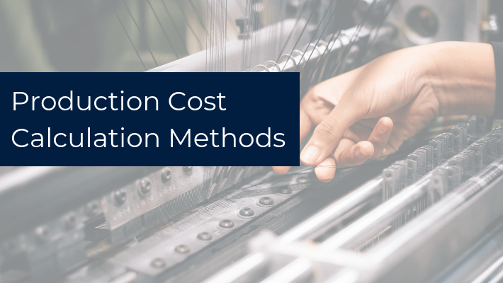 What Are the Methods of Production Cost Calculation?