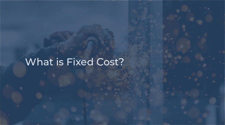 What is Fixed Cost?