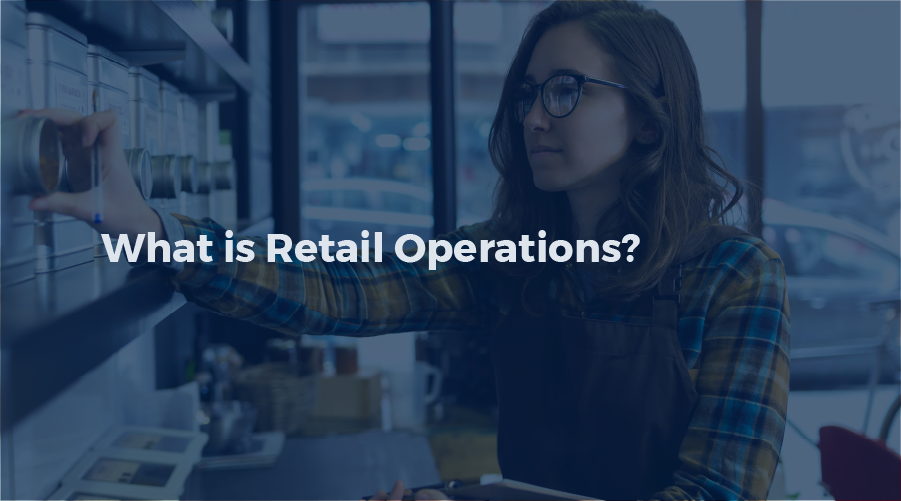 What is retail operations?
