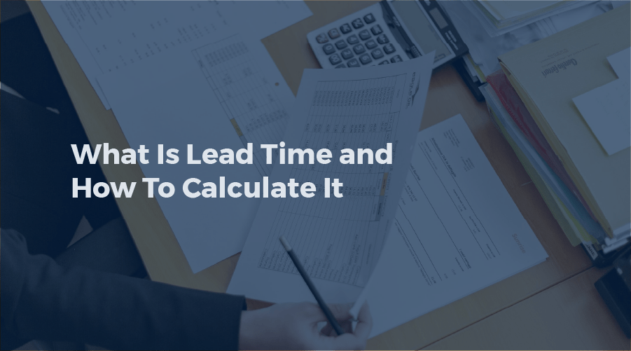 What Is Lead Time And How To Calculate It