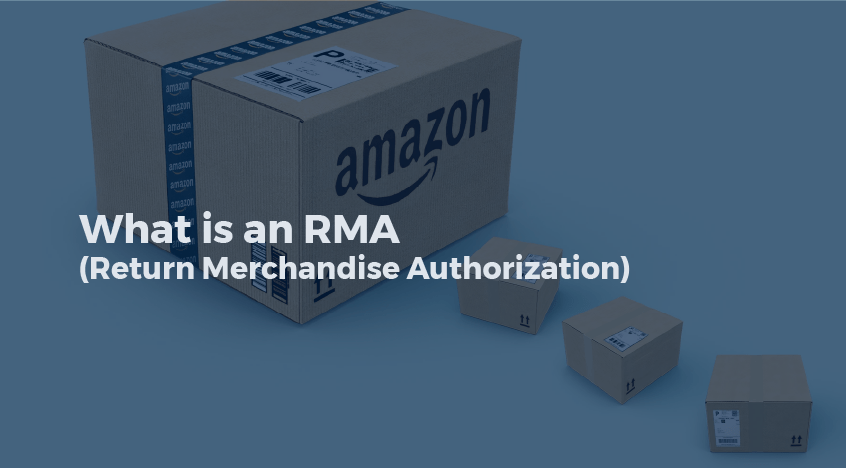 What is an RMA (Return Merchandise Authorization)?